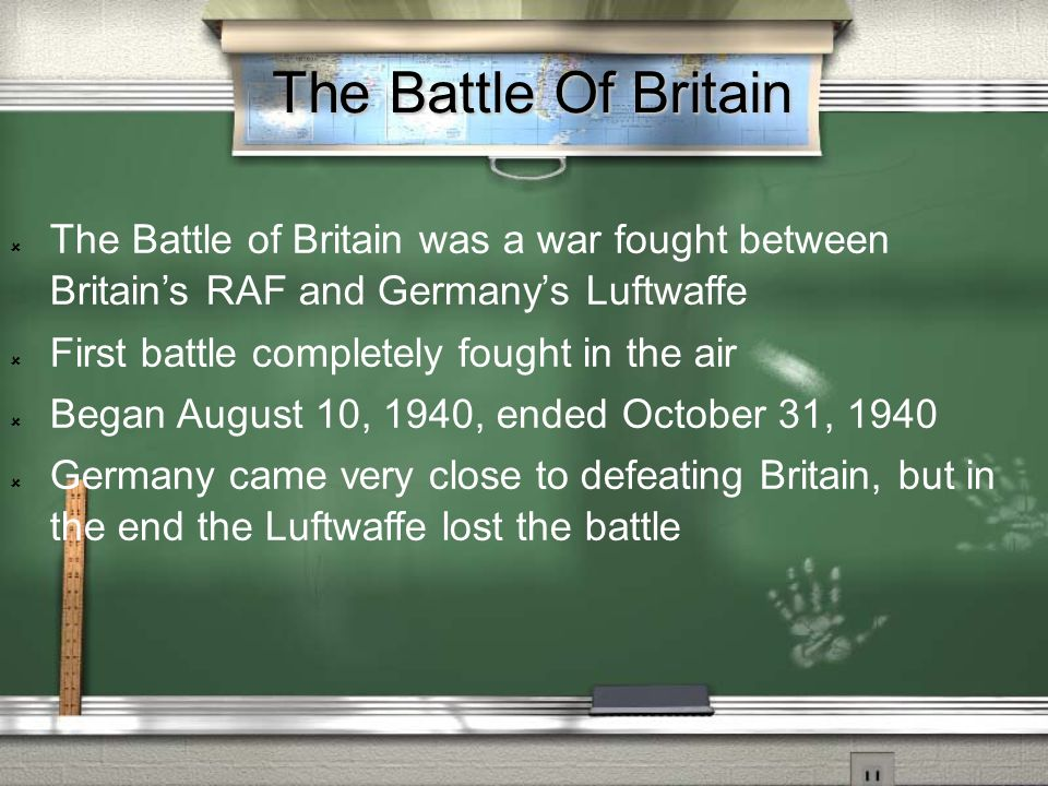 The Battle Of Britain The Battle of Britain was a war fought between Britain's RAF and Germany's Luftwaffe.