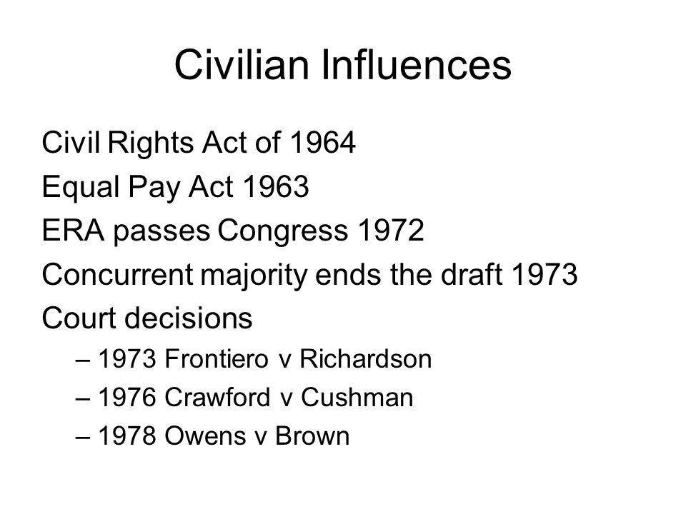 Civilian Influences Civil Rights Act of 1964 Equal Pay Act 1963