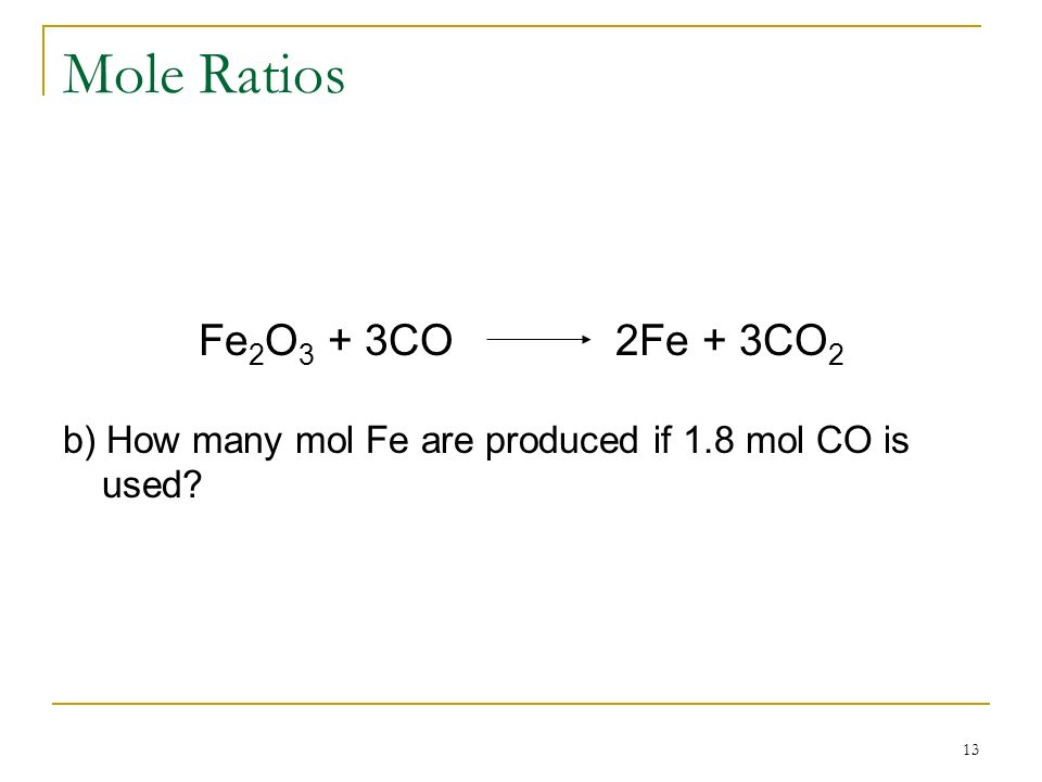 Mole Ratios Fe2O3 + 3CO 2Fe + 3CO2