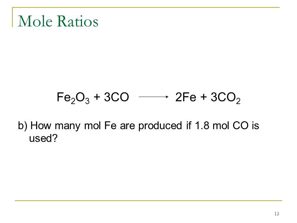 Mole Ratios Fe2O3 + 3CO 2Fe + 3CO2