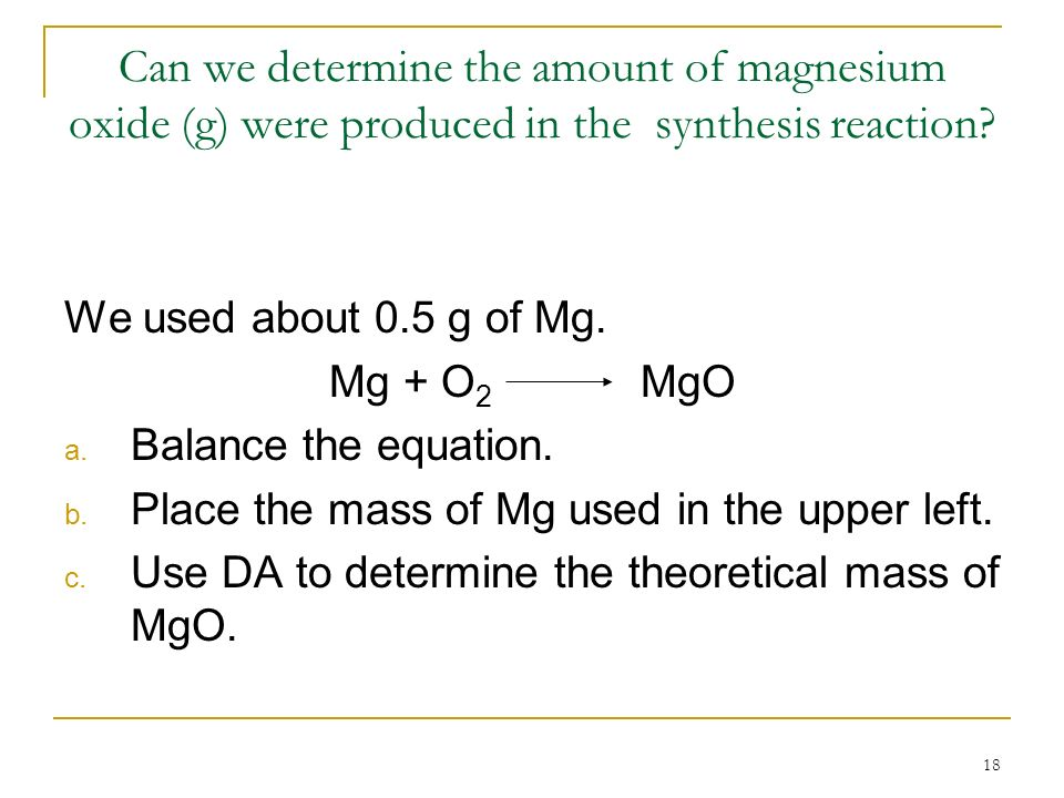 Can we determine the amount of magnesium oxide (g) were produced in the synthesis reaction