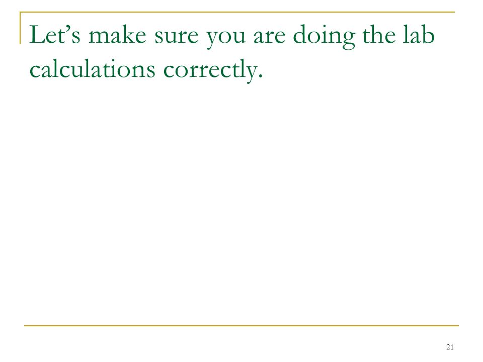 Let's make sure you are doing the lab calculations correctly.
