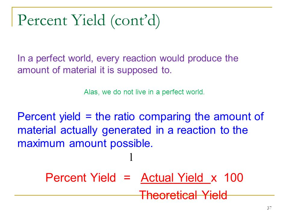 Percent Yield (cont'd)