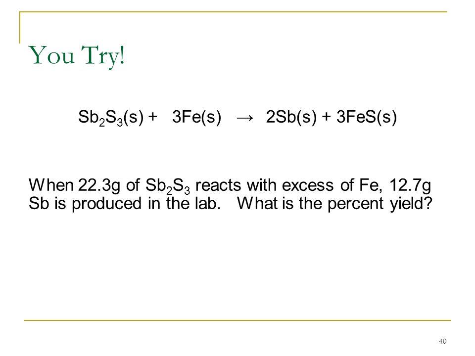 Sb2S3(s) + 3Fe(s) → 2Sb(s) + 3FeS(s)
