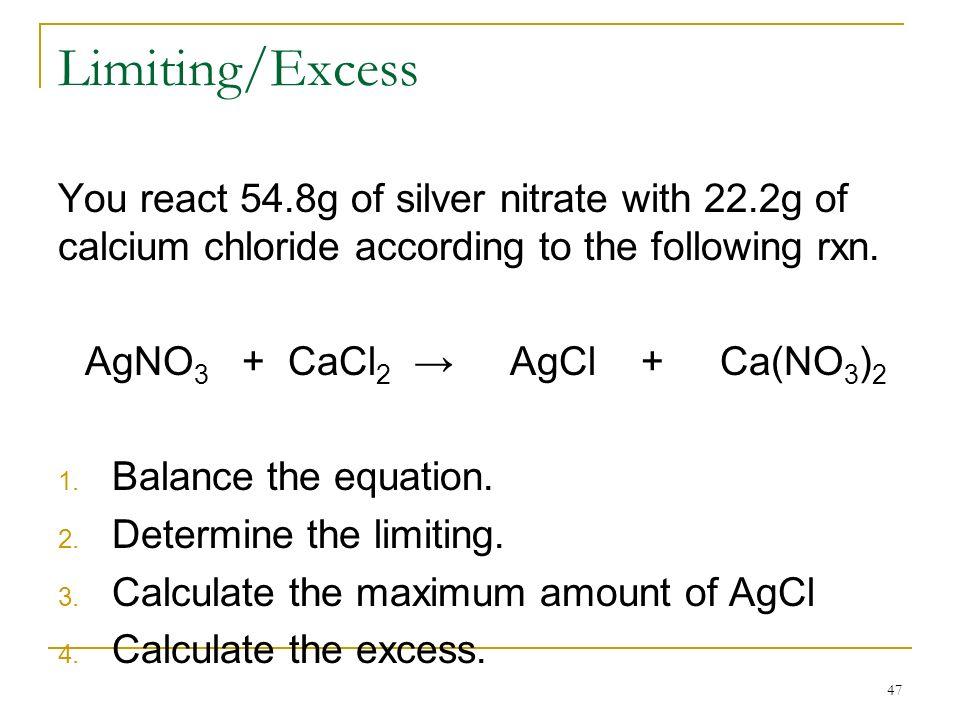 AgNO3 + CaCl2 → AgCl + Ca(NO3)2