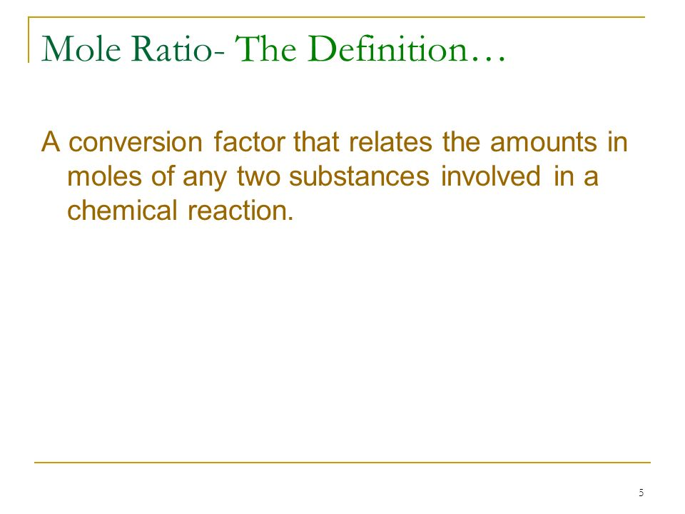 Mole Ratio- The Definition…
