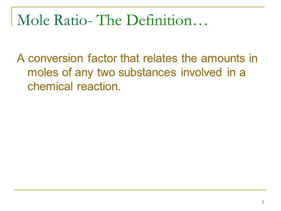 Mole Ratio- The Definition…