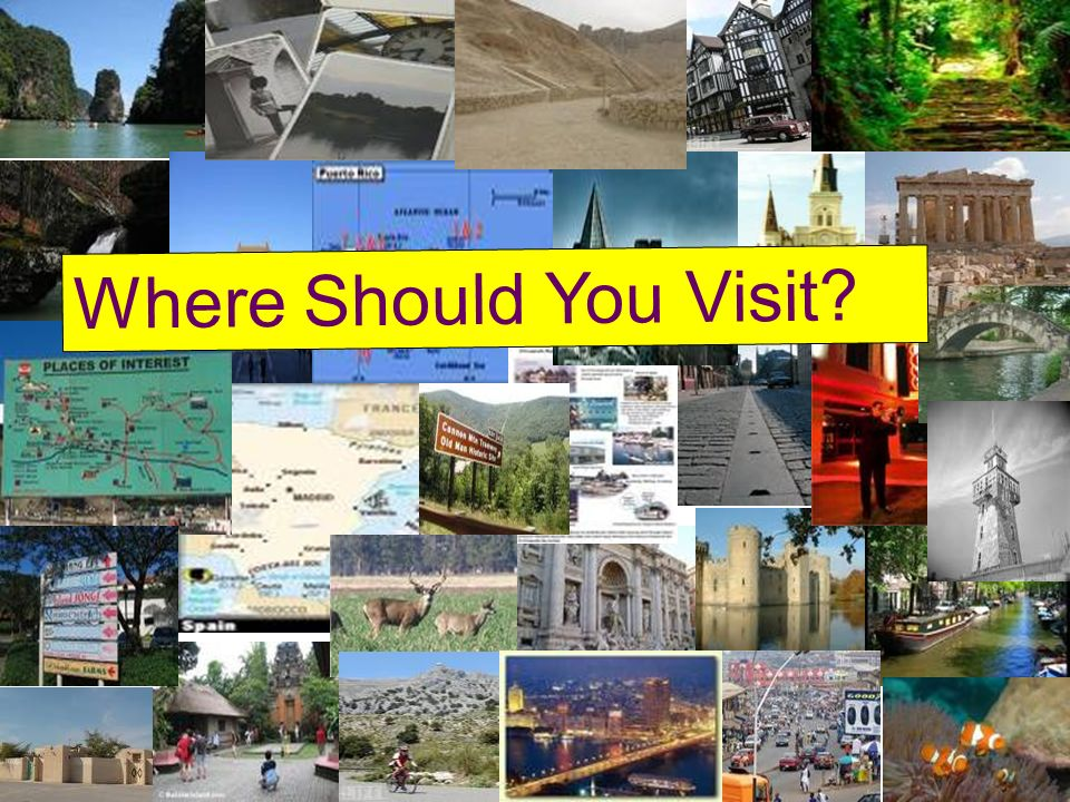 Where Should You Visit