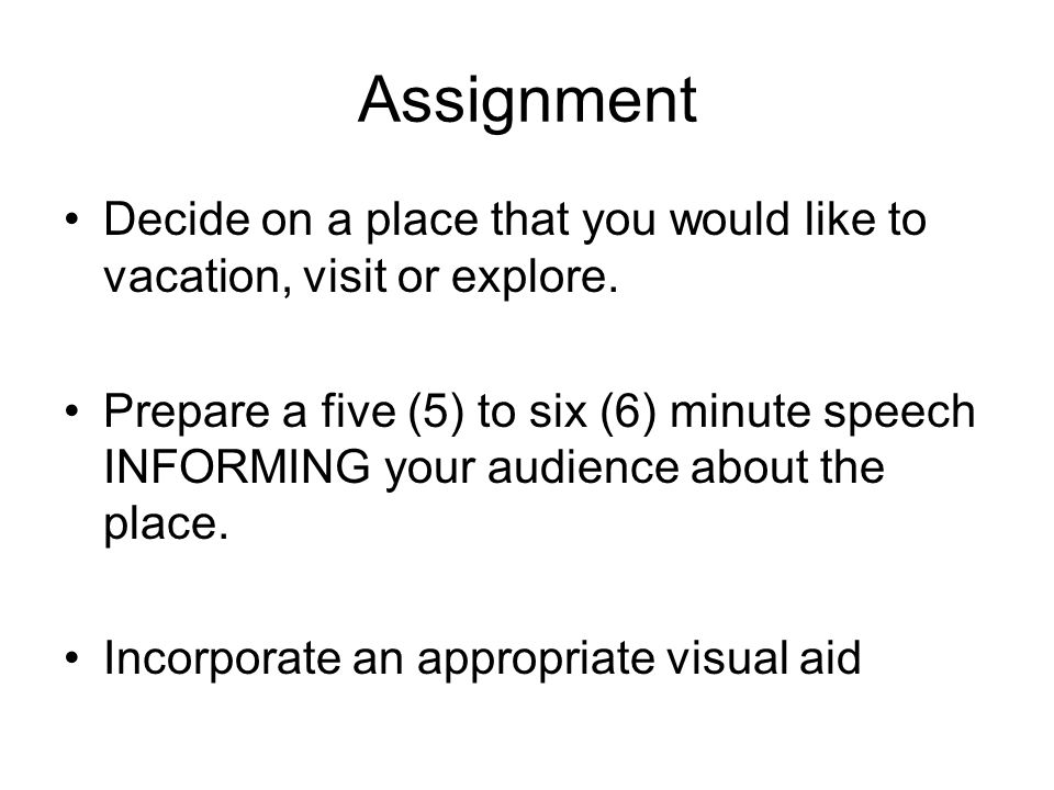 Assignment Decide on a place that you would like to vacation, visit or explore.