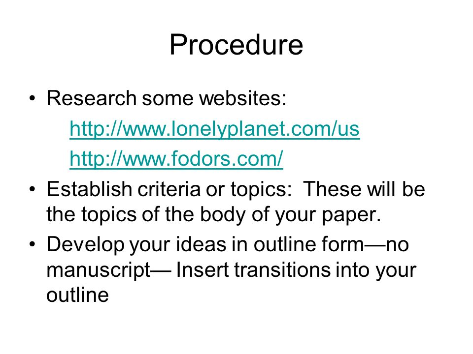 Procedure Research some websites: http://www.lonelyplanet.com/us