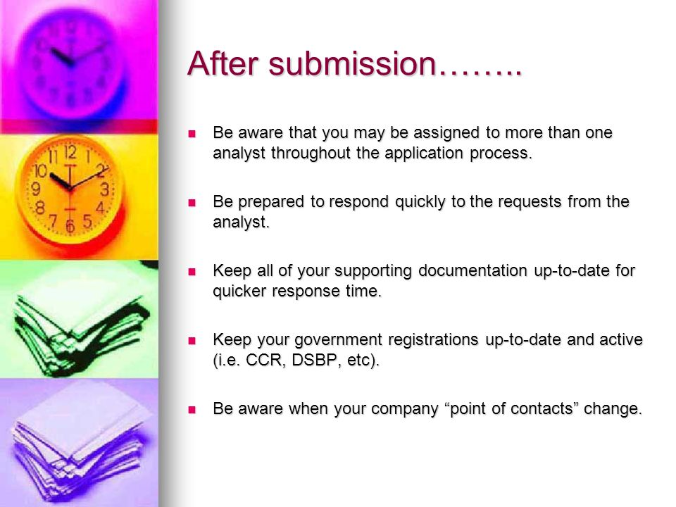 After submission…….. Be aware that you may be assigned to more than one analyst throughout the application process.