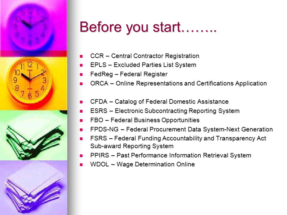 Before you start…….. CCR – Central Contractor Registration