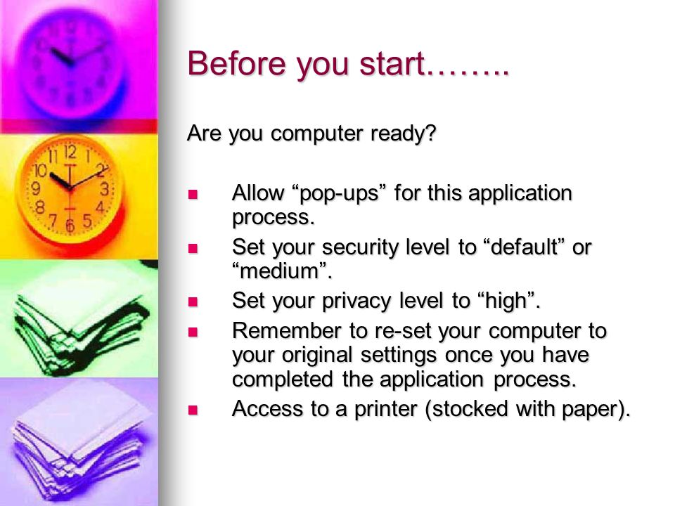 Before you start…….. Are you computer ready
