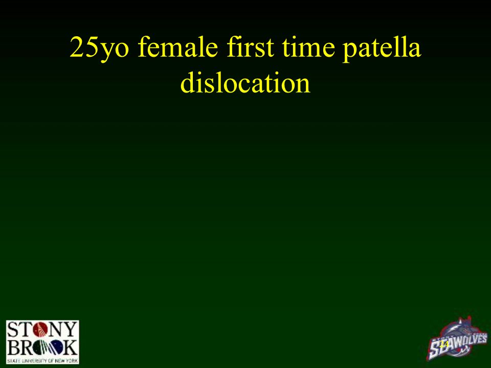 25yo female first time patella dislocation