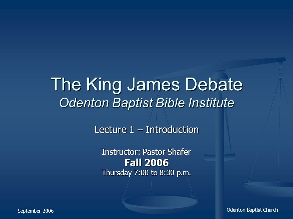 The King James Debate Odenton Baptist Bible Institute