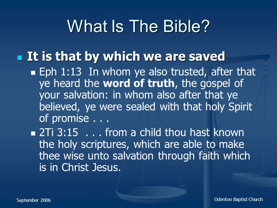 What Is The Bible It is that by which we are saved