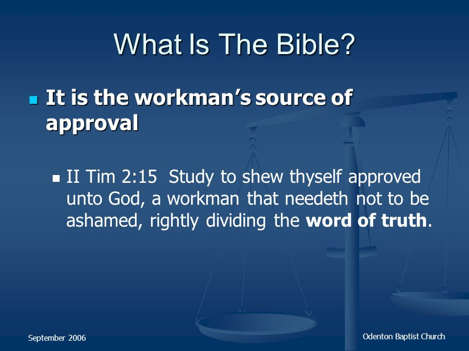What Is The Bible It is the workman's source of approval