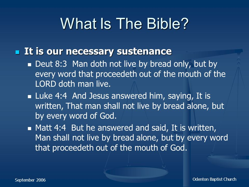 What Is The Bible It is our necessary sustenance
