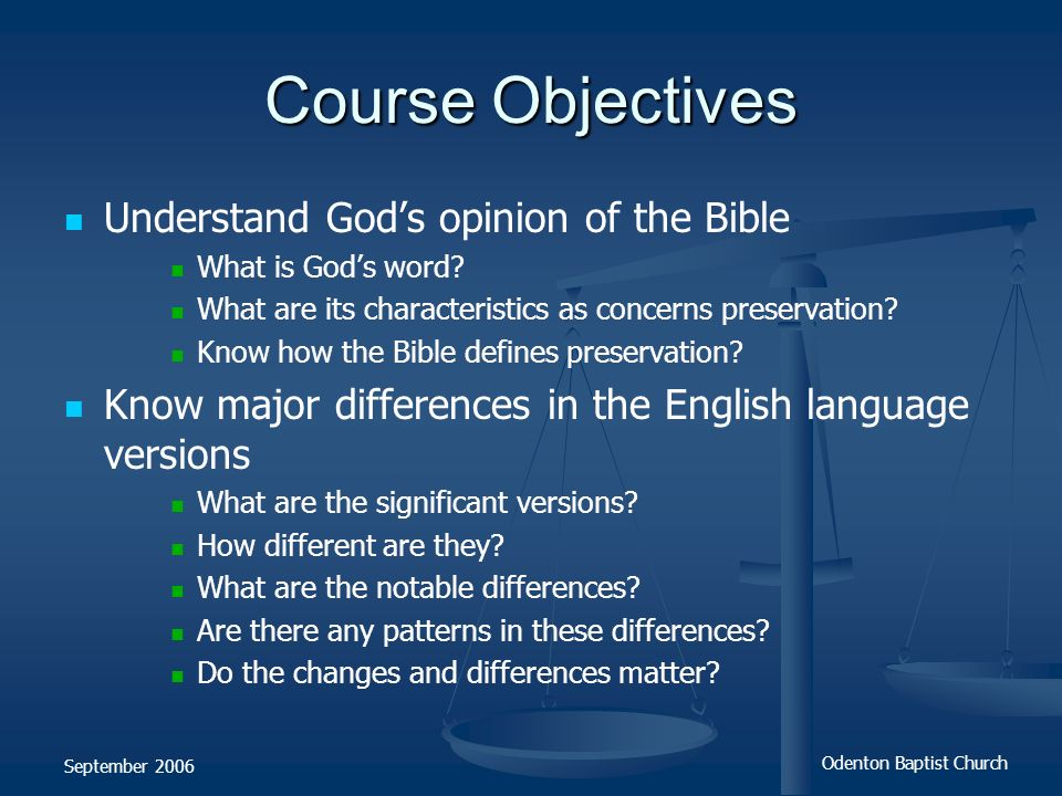 Course Objectives Understand God's opinion of the Bible