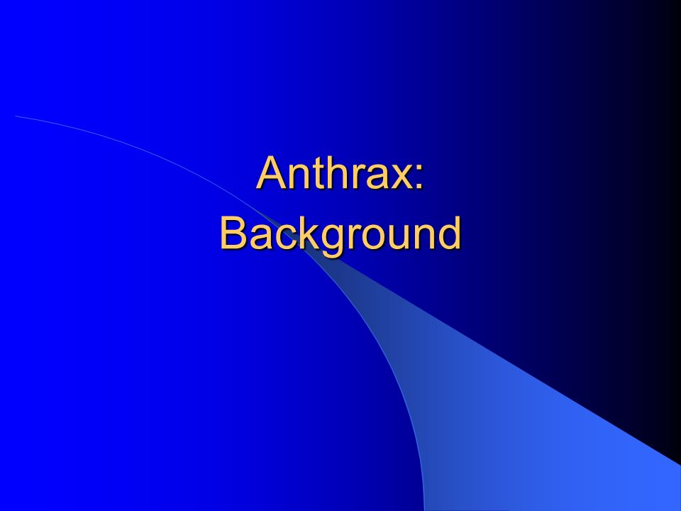 Anthrax: Background