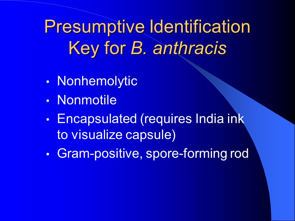 Presumptive Identification Key for B. anthracis