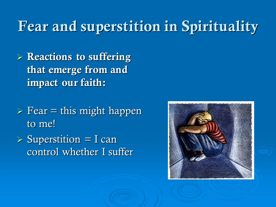 Fear and superstition in Spirituality