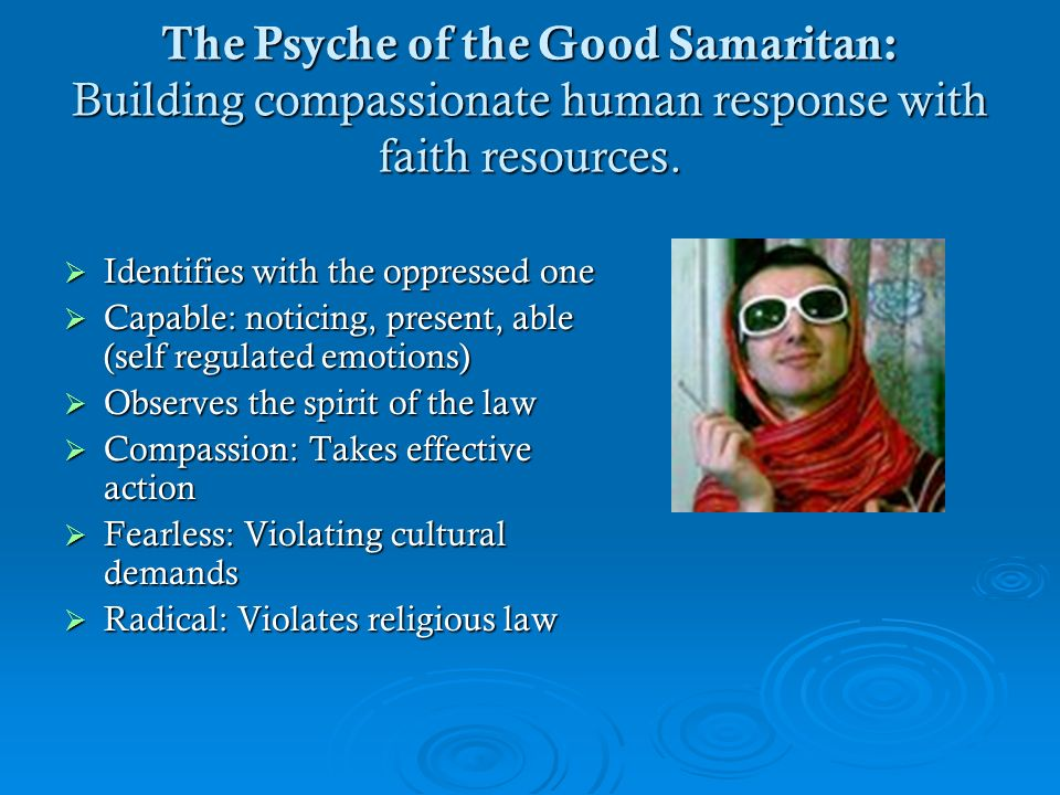 The Psyche of the Good Samaritan: Building compassionate human response with faith resources.
