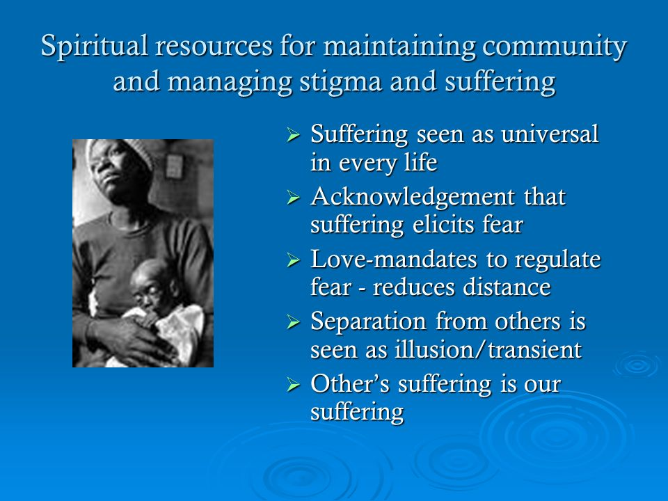 Spiritual resources for maintaining community and managing stigma and suffering