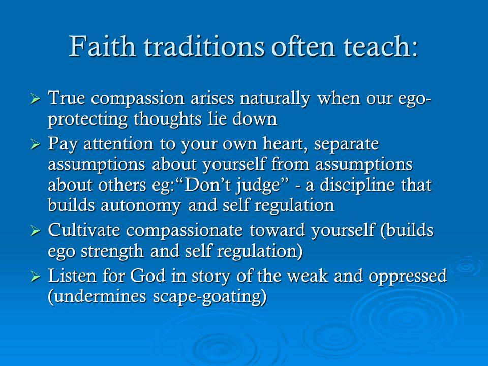 Faith traditions often teach: