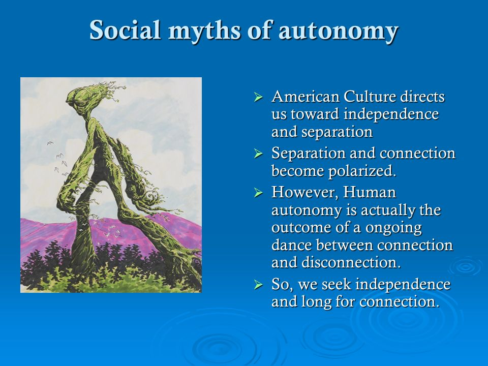 Social myths of autonomy