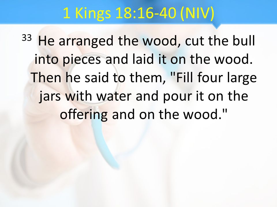 1 Kings 18:16-40 (NIV)