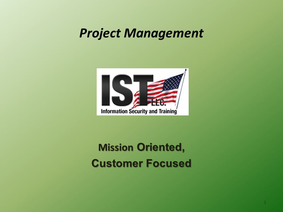 Mission Oriented, Customer Focused
