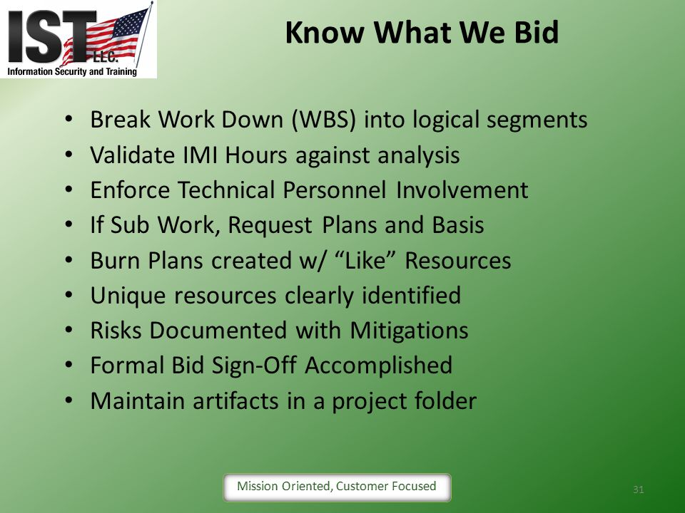 Know What We Bid Break Work Down (WBS) into logical segments