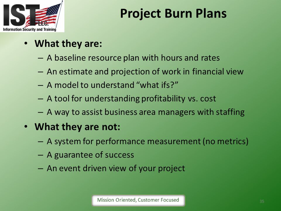 Project Burn Plans What they are: What they are not: