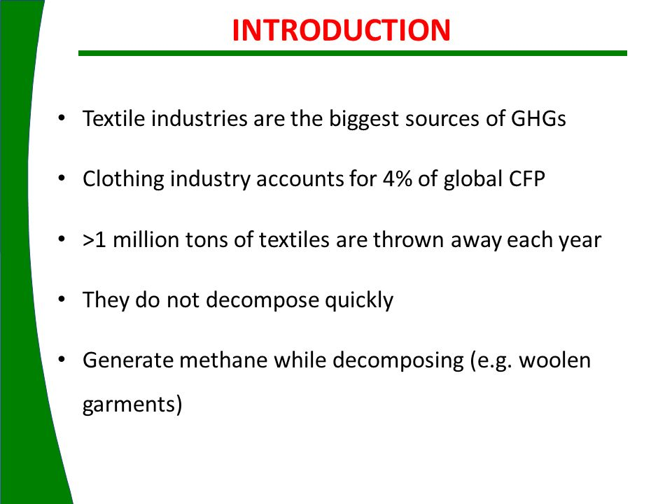 INTRODUCTION Textile industries are the biggest sources of GHGs