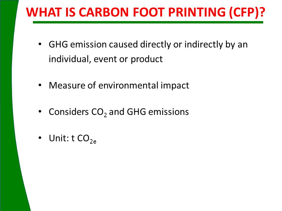 WHAT IS CARBON FOOT PRINTING (CFP)