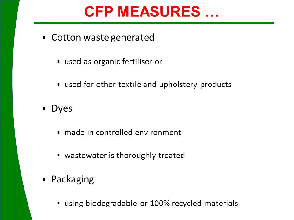 CFP MEASURES … Cotton waste generated Dyes Packaging