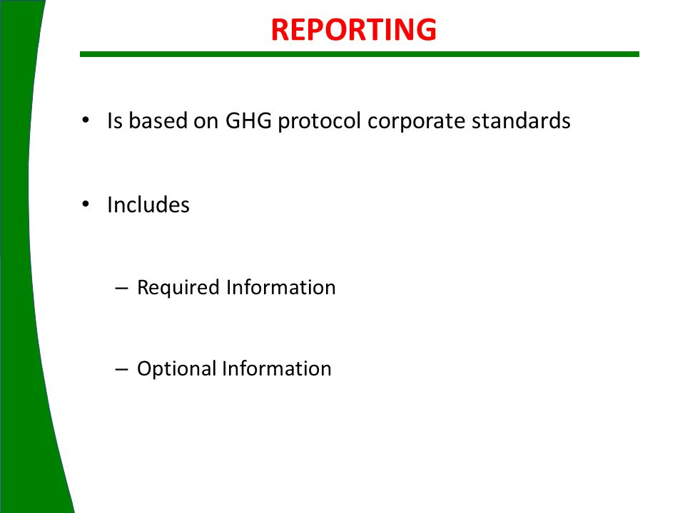 REPORTING Is based on GHG protocol corporate standards Includes