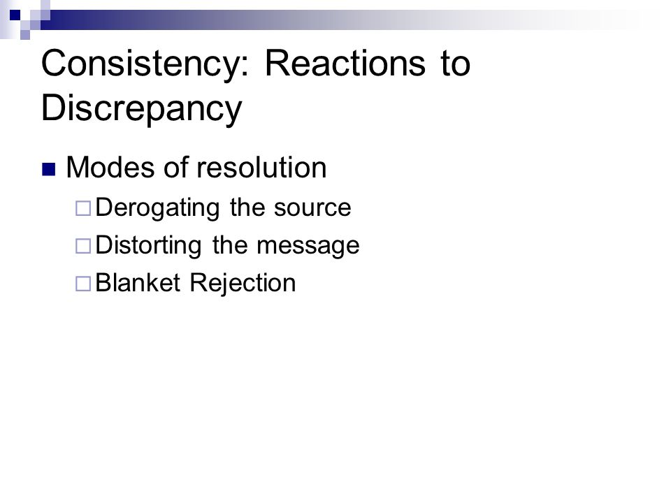 Consistency: Reactions to Discrepancy