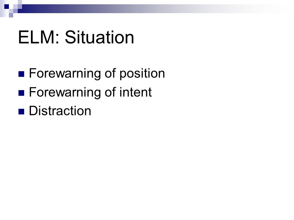 ELM: Situation Forewarning of position Forewarning of intent