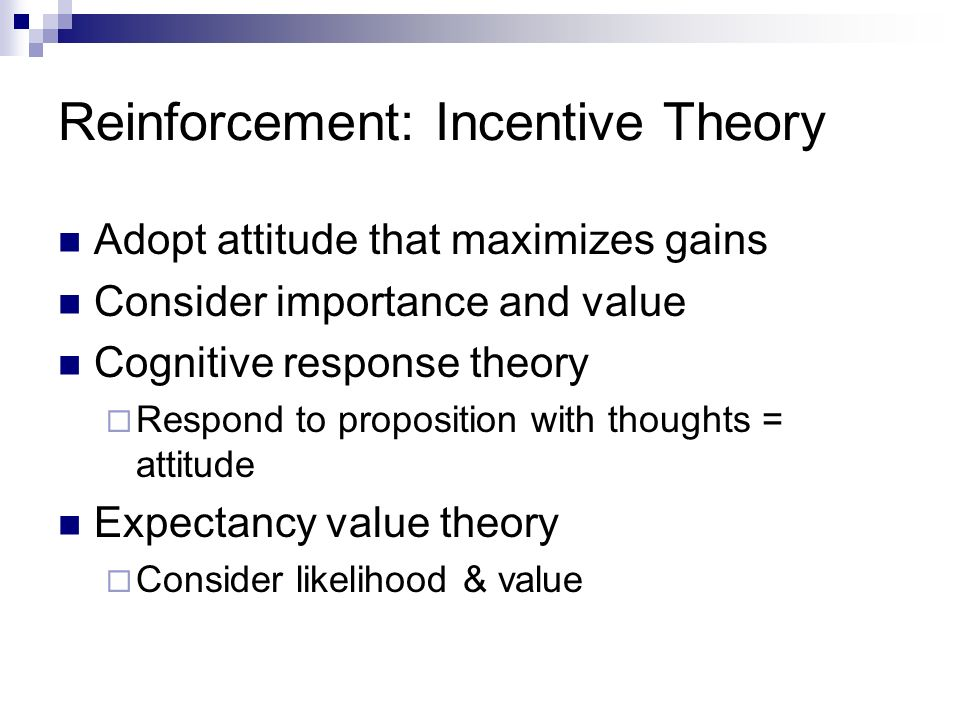 Reinforcement: Incentive Theory