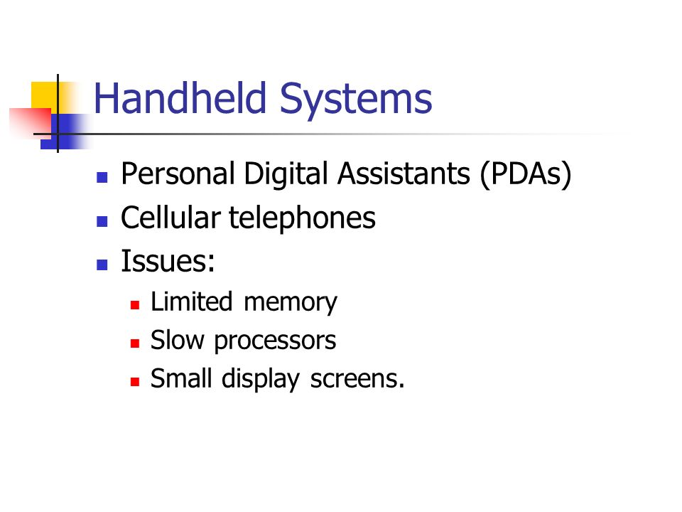 Handheld Systems Personal Digital Assistants (PDAs)