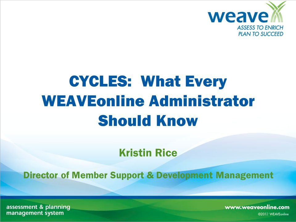 CYCLES: What Every WEAVEonline Administrator Should Know