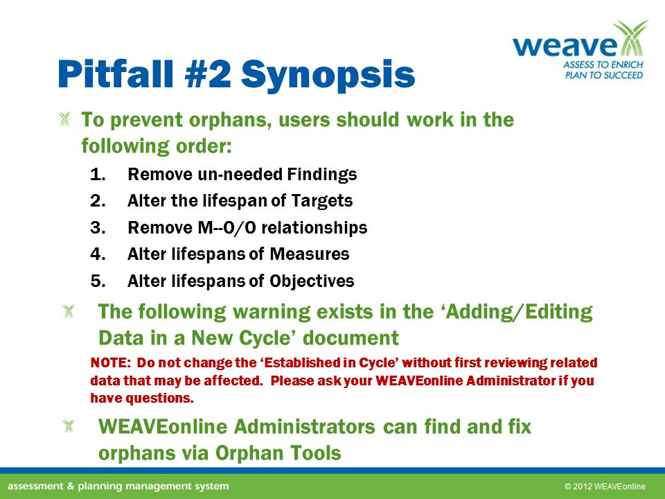 Pitfall #2 Synopsis To prevent orphans, users should work in the following order: Remove un-needed Findings.