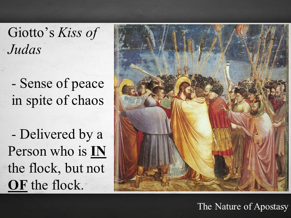 Giotto's Kiss of Judas - Sense of peace in spite of chaos
