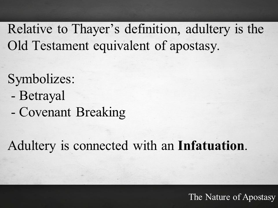 Adultery is connected with an Infatuation.