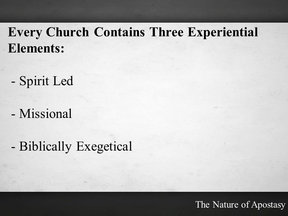 Every Church Contains Three Experiential Elements: