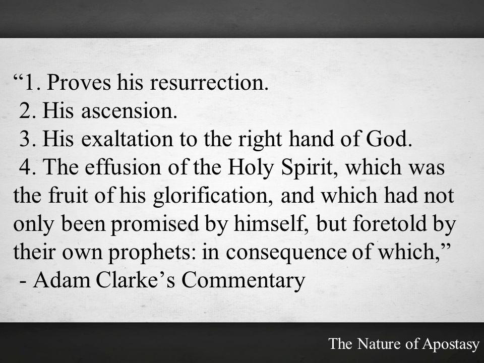 1. Proves his resurrection. 2. His ascension.
