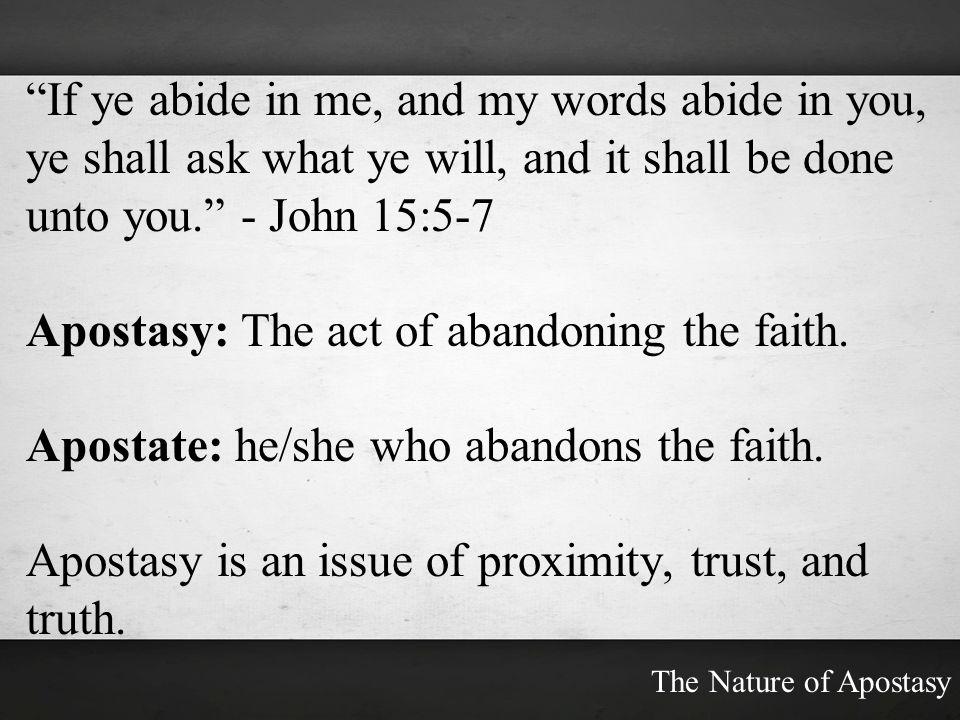 Apostasy: The act of abandoning the faith.