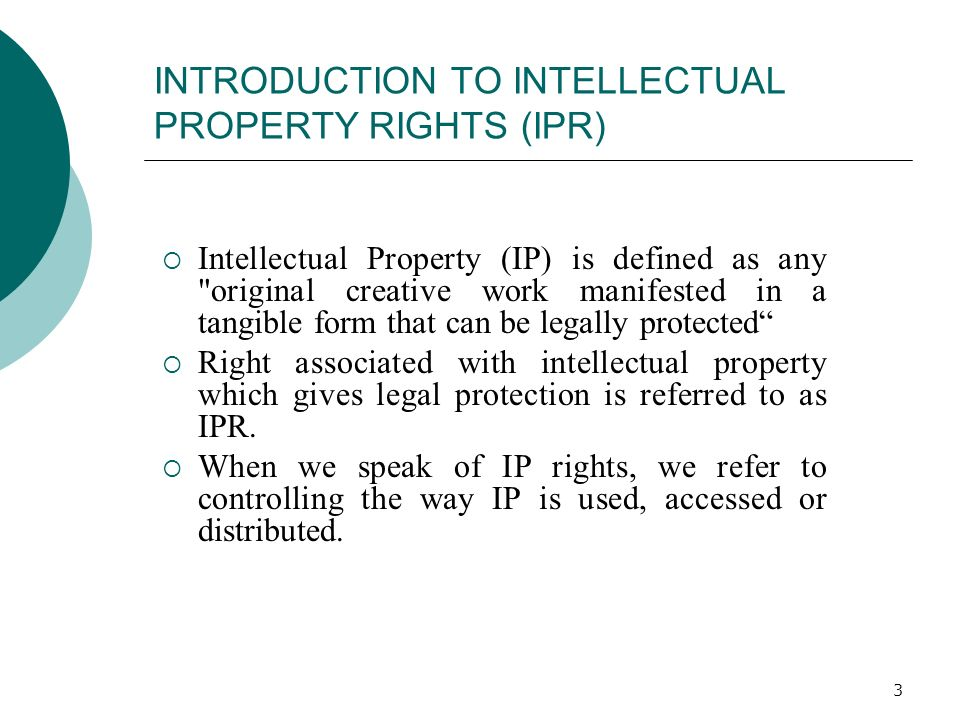 INTRODUCTION TO INTELLECTUAL PROPERTY RIGHTS (IPR)